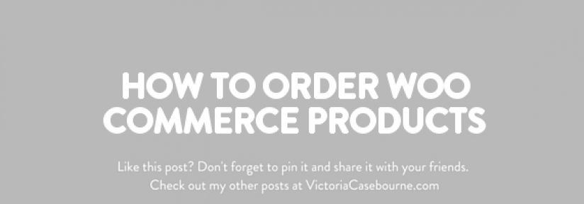 How to order Woo Commerce Products