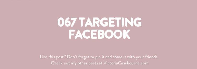 067 Targeting Facebook