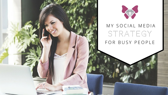 My Social Media Strategy For Busy Mums in Business