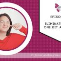 Episode 31: Eliminating Stress Bit by Bit
