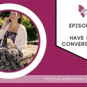 Episode 29: Why you need to have more conversations