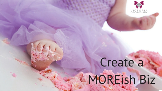 4 Steps Creating a MOREish Business