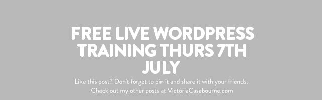 FREE LIVE WordPress Training Thurs 7th July