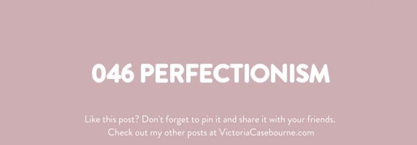 046 Perfectionism