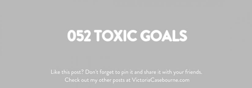 052 Toxic Goals