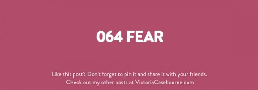 064 Fear
