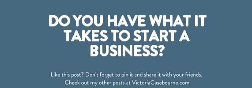 Do you have what it takes to start a business?