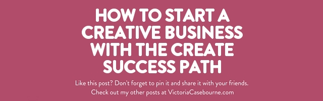 How to Start a Creative Business with the CREATE success path