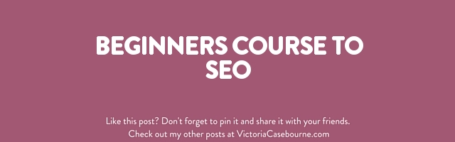 Beginners Course to SEO - Victoria Casebourne