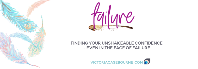 Finding your unshakeable confidence – even in the face of failure