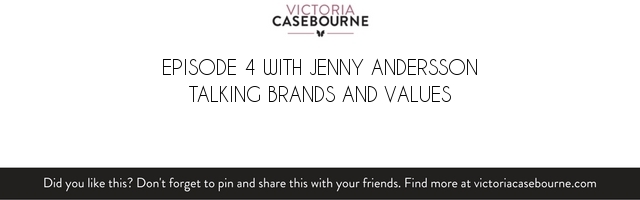 Episode 4 with Jenny Andersson talking brands and values