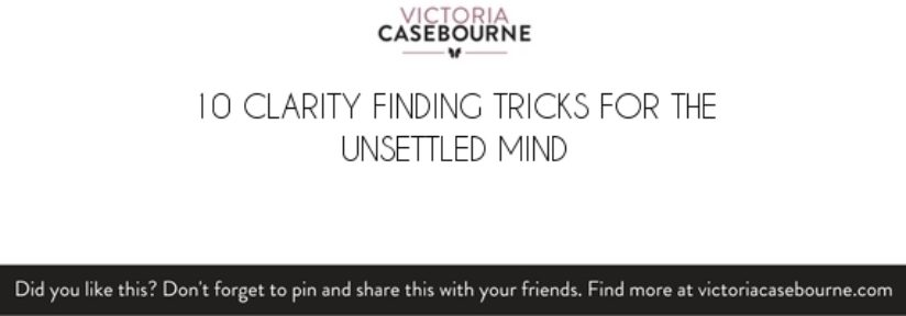 10 clarity finding tricks for the unsettled mind